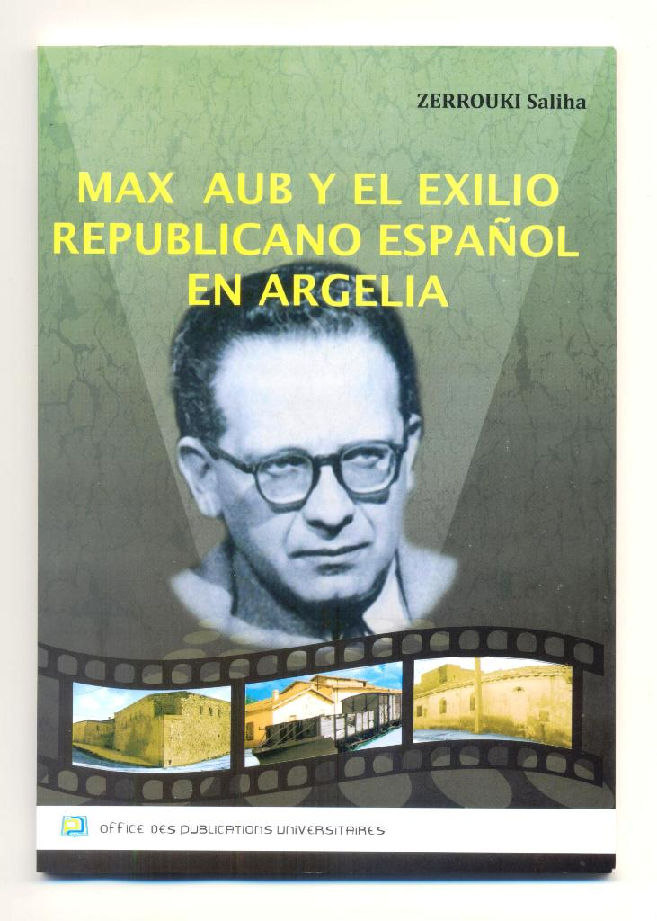 """""""Max Aub y el exilio republicano español en Argelia"""""""