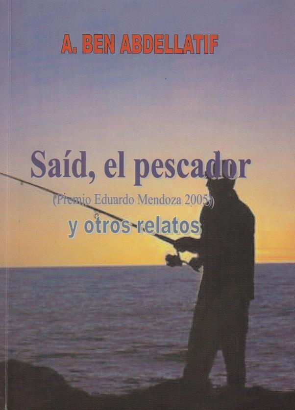 Abdelkader Ben Abdellatif - Said, el pescador