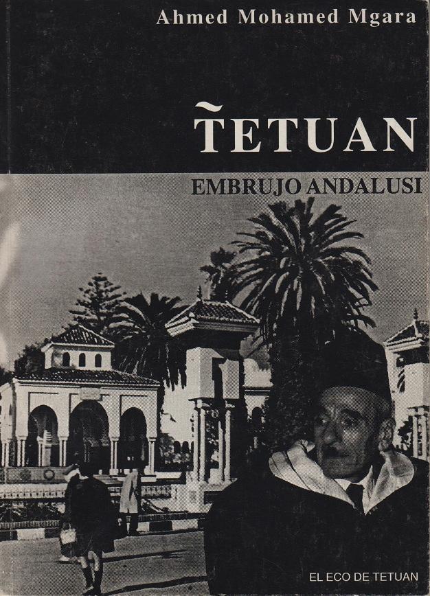 Ahmed Mgara - Tetuán embrujo andalusí