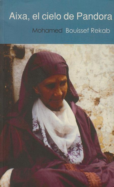 Aixa, el cielo de Pandora Mohamed Bouissef Rekab. Quorum Editores, Cádiz, 2007.   Los eventos tienen lugar en Larache. Una vieja prostituta protagoniza los acontecimientos. Se narra su vida desde su primera juventud hasta su muerte.  Con ella numerosos jóvenes de esa época se inician en el sexo.