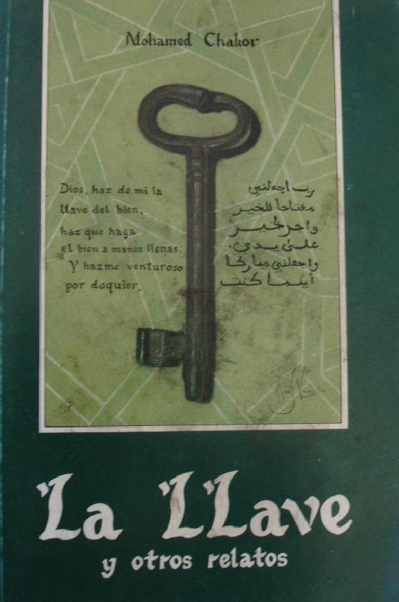 Mohamed Chakor - La llave y otros relatos