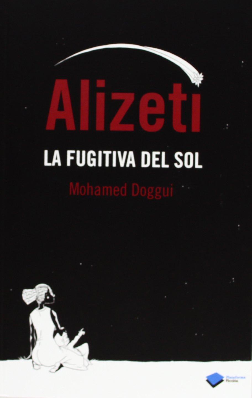 Mohamed Doggui - Alizeti la fugitiva del sol