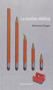 Mohamed Doggui - La sonrisa silábica
