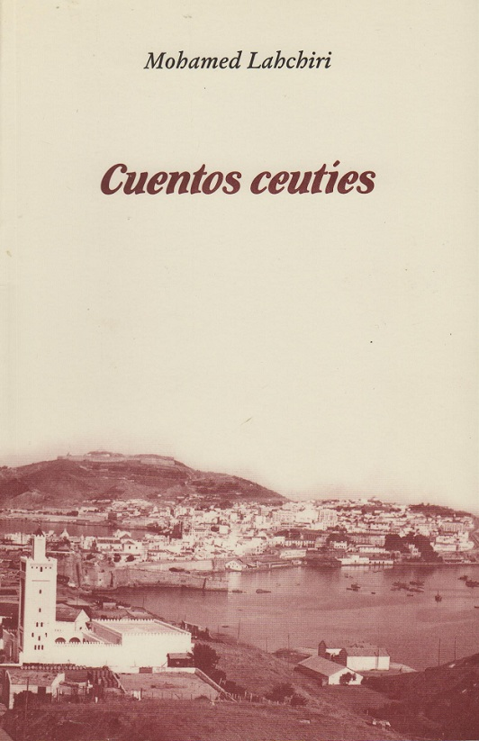 Mohamed Lahchiri - Cuentos ceutíes